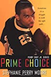 Prime Choice: Perry Skky Jr. Series #1