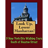 Look Up, Lower Manhattan! 3 New York City Walking Tours South of Houston Street