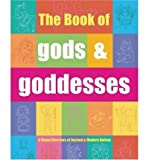 img - for The Book of Gods & Goddesses: A Visual Directory of Ancient and Modern Deities (Hardback) - Common book / textbook / text book
