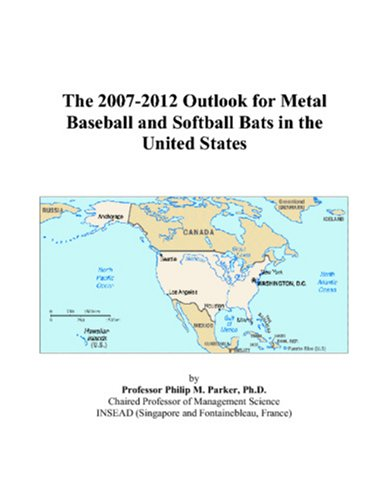 The 2007-2012 Outlook for Metal Baseball and Softball Bats in the United States