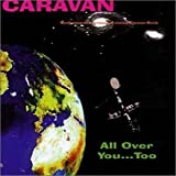 All Over You Too By Caravan (1999-09-27)