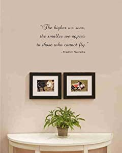 The higher we soar, the smaller we appear to those who cannot fly. Friedrich Nietzsche Vinyl wall art Inspirational quotes and saying home decor decal sticker