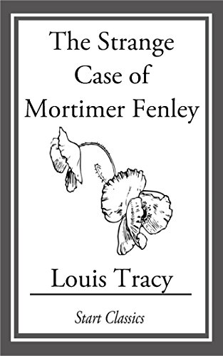 Louis Tracy (Gordon Holmes) - The Strange Case of Mortimer Fenley
