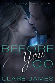 Before You Go, A New Adult Romance Novel (Before You Go Series #1)