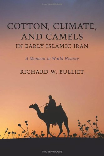Cotton, Climate, and Camels in Early Islamic Iran: A...