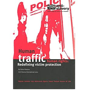 Human Traffic, Human Rights: Redefining Victim Protection Elaine Pearson