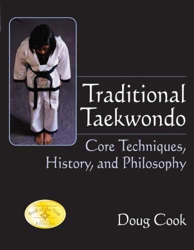 Traditional Taekwondo: Core Techniques, History and Philosophy, by Doug Cook