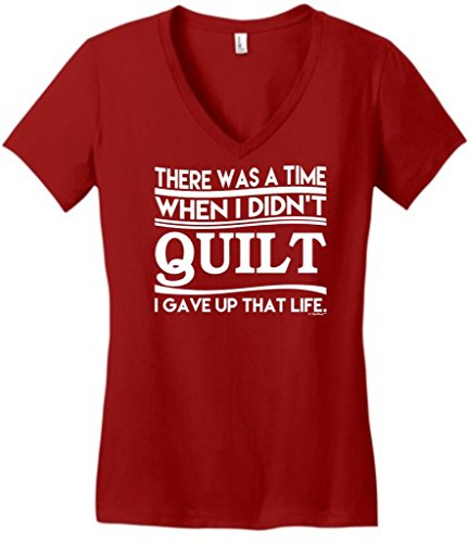 Was Time When Didn'T Quilt Gave Up That Life Juniors V-Neck Large Classic Red