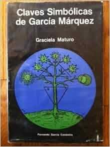 CLAVES SIMBÓLICAS DE GARCÍA MÁRQUEZ: Graciela Maturo: Amazon.com