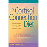 The Cortisol Connection Diet: The Breakthrough Program to  Stress and Lose Weightby Shawn Talbott
