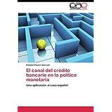 El canal del crédito bancario en la política monetaria: Una aplicación al caso español