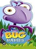 Bug Babies (Baby Animals Books)