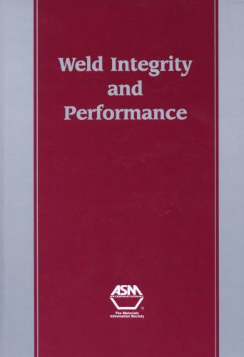 weld-integrity-and-performance-a-source-book-adapted-from-asm-international-handbooks-conference-pro