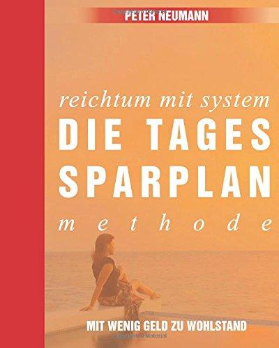 Reichtum mit System: Die Tagessparplan-Methode: Farb-Ausgabe