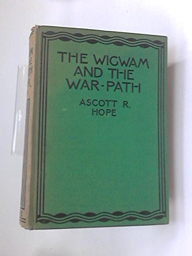 the-wigwam-and-the-war-path-tales-of-the-red-indians