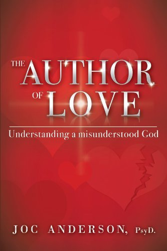 The Author of Love: Understanding a Misunderstood God