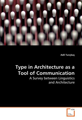Type in Architecture as a Tool of Communication: A Survey between Linguistics and Architecture