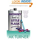 Mommy Had a Little Flask by AK Turner