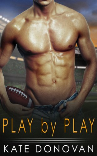 Play by Play (A Play Makers Novella 1) by Kate Donovan