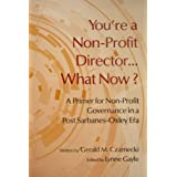 You're A Non-Profit Director...What Now? Gerald M Czarnecki and Lynne Gayle
