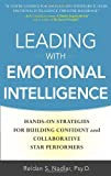 img - for Leading with Emotional Intelligence: Hands-On Strategies for Building Confident and Collaborative Star Performers book / textbook / text book