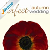 The Perfect Autumn Wedding