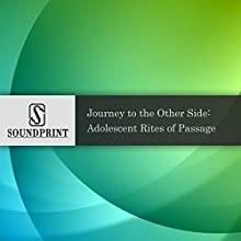 Journey to the Other Side: Adolescent Rites of Passage Radio/TV Program by Njemile Rollins Narrated by Larry Massett, Njemile Rollins, Bobby Hill
