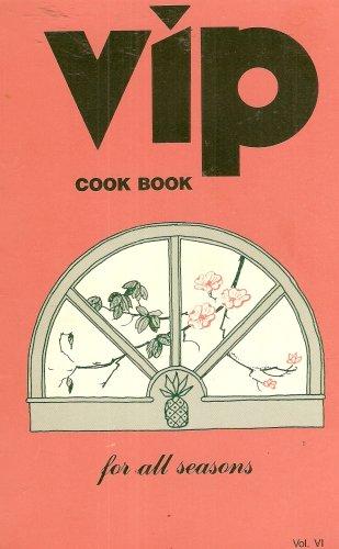 The Vip Cookbook: For All Seasons Volume Vi, 1986 Edition