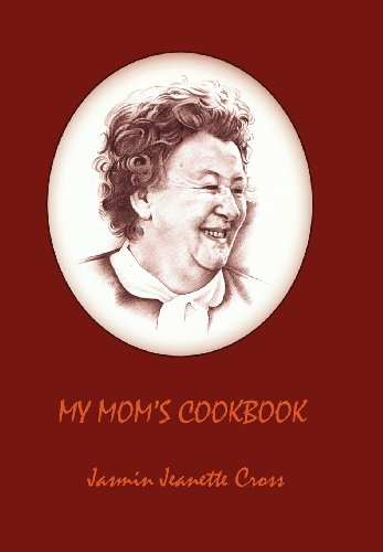 My Mom's Cookbook by Jasmin Jeanette Cross