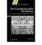 img - for [ { THE CONSTITUTIONALIST REVOLUTION: AN ESSAY ON THE HISTORY OF ENGLAND, 1450 1642 (IDEAS IN CONTEXT #75) } ] by Cromartie, Alan (AUTHOR) Aug-06-2009 [ Paperback ] book / textbook / text book