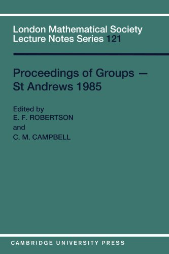 Proceedings Of Groups - St. Andrews 1985 (London Mathematical Society Lecture Note Series)