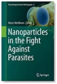 Nanoparticles in the Fight Against Parasites (Parasitology Research Monographs)
