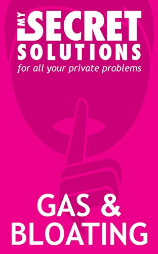 How to get rid of Gas and Bloating.: My Secret Solutions (Sharp Pain In compare prices)