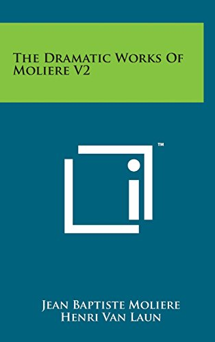 The Dramatic Works of Moliere V2