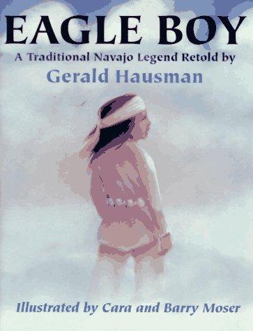 eagle-boy-a-traditional-navajo-legend-by-gerald-hausman-1996-02-01