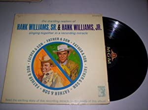 Hank Williams Sr Hank Williams Jr Father Amp Son