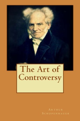 The Art of Controversy, by Arthur Schopenhauer