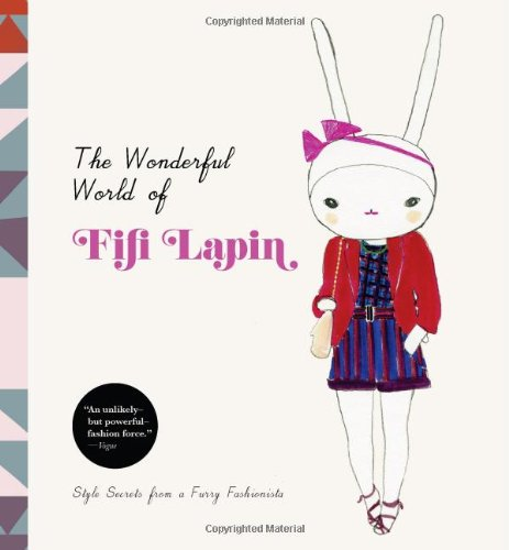 The Wonderful World of Fifi Lapin Style Secrets of a Furry Fashionista [Lapin, Fifi] (Tapa Dura)