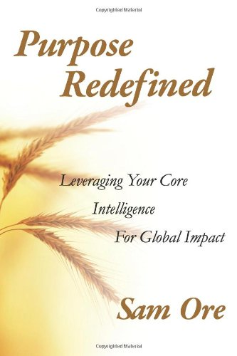 Purpose Redefined: Leveraging Your Core Intelligence for Global Impact