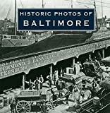 img - for Historic Photos of Baltimore (Hardcover)--by Mark Walston [2008 Edition] book / textbook / text book