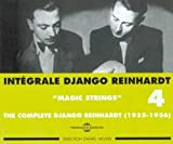 "echange, troc Django Reinhardt, Rette & son trio, Quintette du Hot Club de France, André Pasdoc & l'orchestre Vola, Jean Sablon, Stéphane Grappelli & His Hot Four (Quintette du Hot Club de France), Garnet Clark & His Hot Club's Four, Michel Warlop & son orchestre - Intégrale Django Reinhardt Vol.4 (1935-1936) ""Magic Strings"""