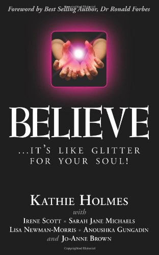 Believe: ...It'S Like Glitter For Your Soul! (Shine Bright) (Volume 2)