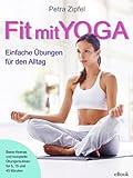 Fit mit Yoga - Einfache �bungen f�r den Alltag