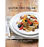 img - for [(Gluten-Free Italian: Over 150 Irresistible Recipes Without Wheat-from Crostini to Tiramisu)] [Author: Jacqueline Mallorca] published on (November, 2009) book / textbook / text book
