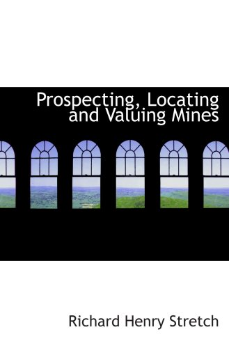 Prospecting, Locating and Valuing Mines PDF