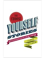 The Choose Yourself Stories (English Edition)