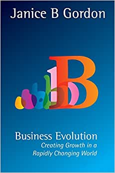 Business Evolution: Creating Growth In A Rapidly Changing World