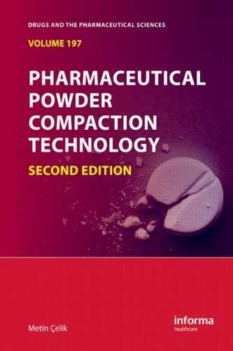 Pharmaceutical Powder Compaction Technology, Second Edition (Drugs And The Pharmaceutical Sciences)