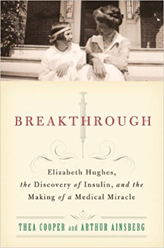 Breakthrough: Elizabeth Hughes, the Discovery of Insulin, and the Making of a Medical Miracle written by Thea Cooper