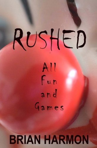Rushed: All Fun and Games (Volume 6)